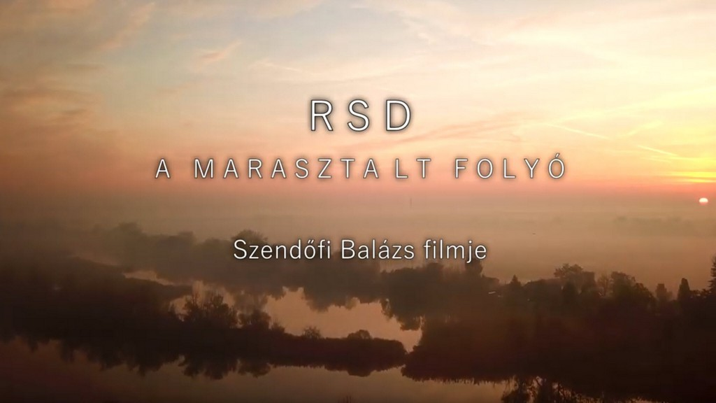 Megjelent az 'RSD - a marasztalt folyó' című film